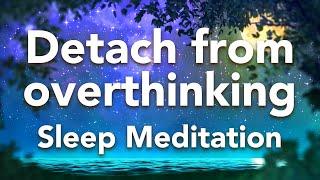 Geführte Schlafmeditation, losgelöst von überdenkender Schlafmeditation