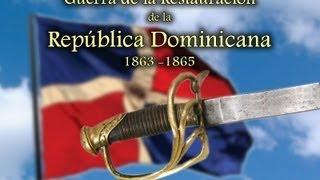 preview picture of video 'La Guerra de la Restauración de la RD - Parte 1 de 2'