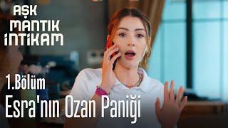 Esra'nın Ozan Paniği - Aşk Mantık İntikam 1. Bölüm