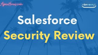 Salesforce Security Review | Tutorial Video