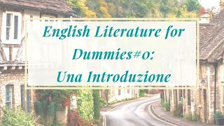 English Literature for Dummies#0 - Una Introduzione-