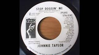 Stop Doggin Me - Johnnie Taylor