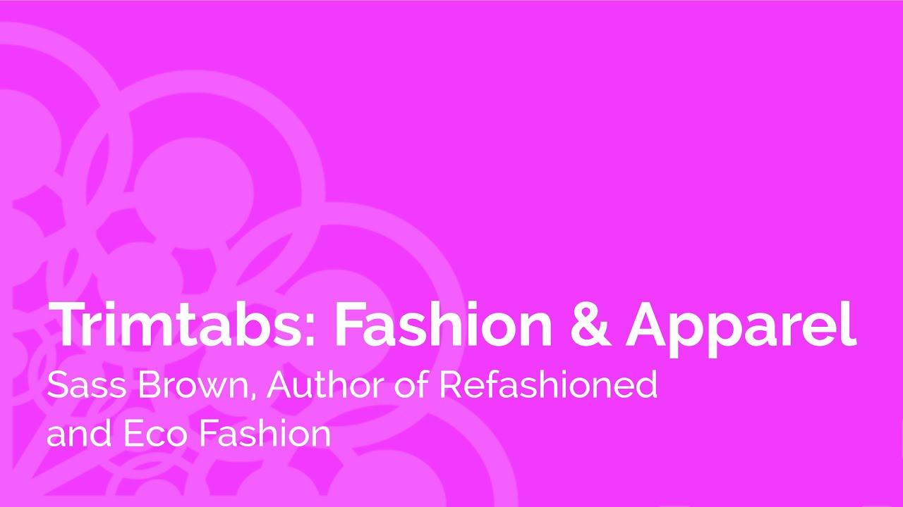 Trimtabs: Fashion & Apparel - Sass Brown author Eco-Fashion