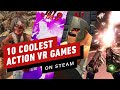 IGN's 10 Coolest Action VR Games on Steam