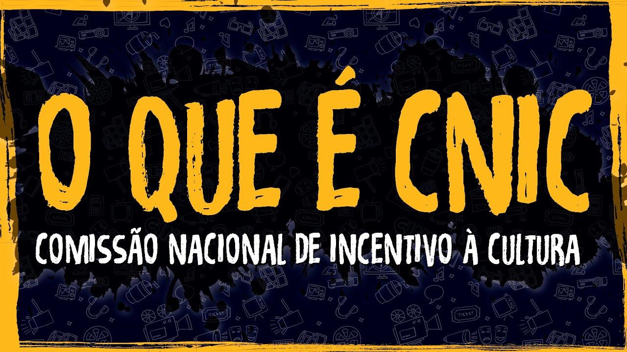 O Que é CNIC – Comissão Nacional de Incentivo à Cultura