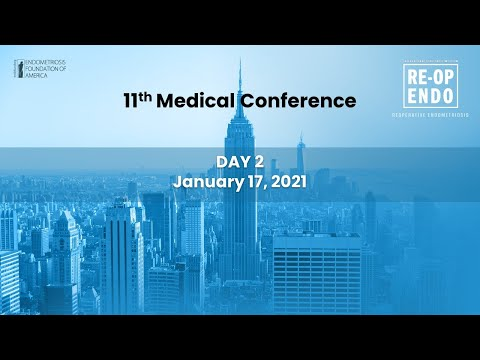 Virtual Medical Conference 2020: REOPERATIVE ENDOMETRIOSIS - Day 2