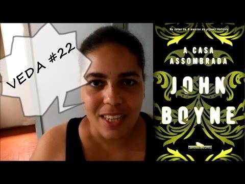 VEDA #22: Resenha do livro A Casa Assombrada, do John Boyne