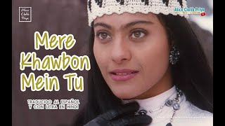 Mere Khwabon Mein Tu _ Gupt ( Sub Español + Lyrics ) HD