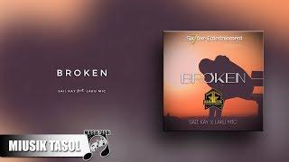 Saii Kay - Broken (ft. Laku MiC)