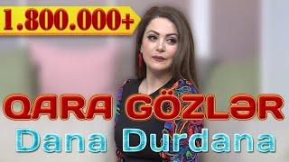 Dana Durdana - Qara gözlər