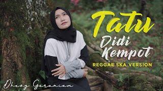 Download lagu Tatu Didi Kempot Reggaeska Version By Dhevy Geranium Mp3