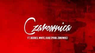Drużyna 2115 - Czarownica ft. Bedoes, White, Kuqe (prod. Zdrowus)