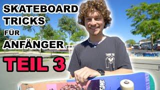 Die besten Skateboard Tricks für Anfänger TEIL 3 :)