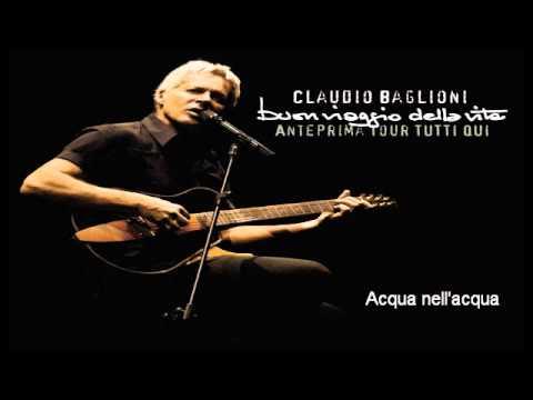 , title : 'CLAUDIO BAGLIONI / Acqua Nell'Acqua / Anteprima Tour Tutti Qui'