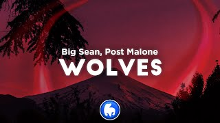 Big Sean, Post Malone - Wolves (Clean - Lyrics)