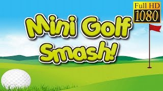 Mini Golf Smash Game Review 1080P Official Dignity Games Sports