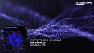 Curtis Young & Jak Aggas - The Nephilim (Extended Mix)