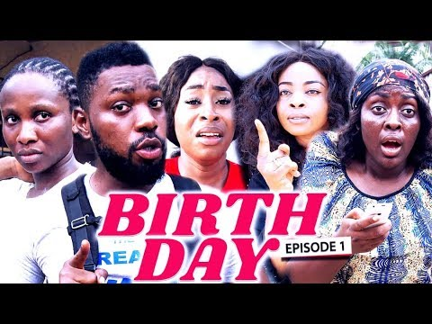 BIRTH DAY (Chapter 1) - LATEST 2019 NIGERIAN NOLLYWOOD MOVIES