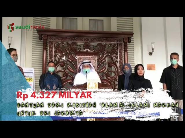Rabithah 'Alam al-Islamiyah Bantu Rp 4,3 Milyar DKI Jakarta Tangani Corona