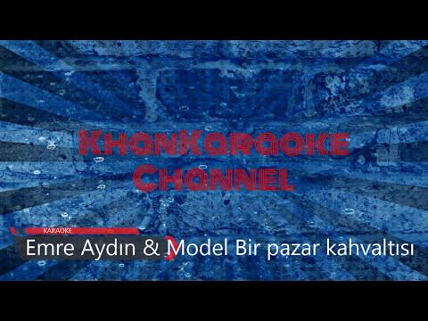 Emre Aydın & Model Bir pazar kahvaltısı Karaoke letöltés