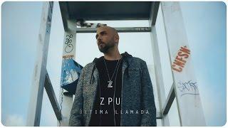 Última Llamada  - Zpu  (Video)