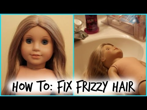 How To: Fix Your Doll's Frizzy Hair!