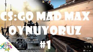 CS:GO Mad Max Oynuyoruz - Çılgın (CSGO Mad Max #1)