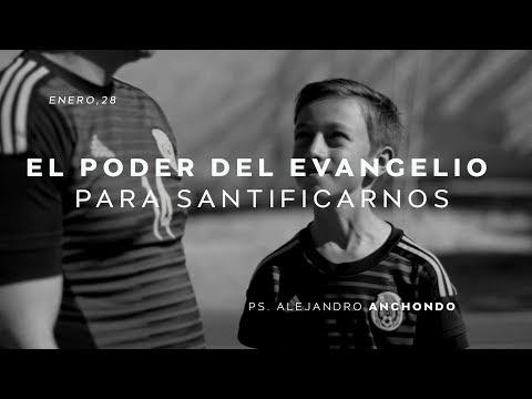 El poder del Evangelio para santificarnos
