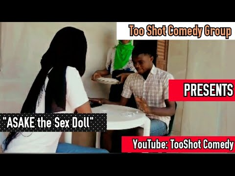 ASAKE The Sex Doll Comedy Movie | The Saga of the Yoruba Sex Doll | Too Shot Comedy Group