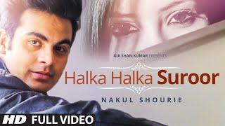 Halka Halka Suroor  Nakul Shourie