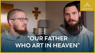 """What It Really Means to Pray """"Our Father…"""" 