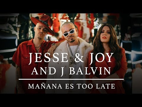 Jesse  Joy  J Balvin Mañana Es Too Late