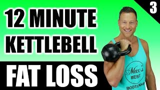 ULTIMATE KETTLEBELL WORKOUT FOR FAT LOSS | 12 Minute Fat Burning Kettlebell Workout Routine 3 by Max's Best Bootcamp