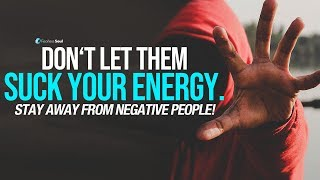 Stay Away From Negative People - They Have A Problem For Every Solution   Kholo.pk
