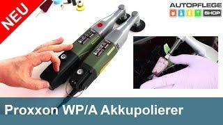 Proxxon Winkelpolierer WPA WP/A Akkupolierer Test Unboxing
