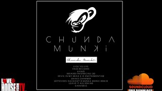 Chunda Munki - Lick Yo Lips (9 Track FREE ALBUM) #DeepHouse - FREE DOWNLOAD