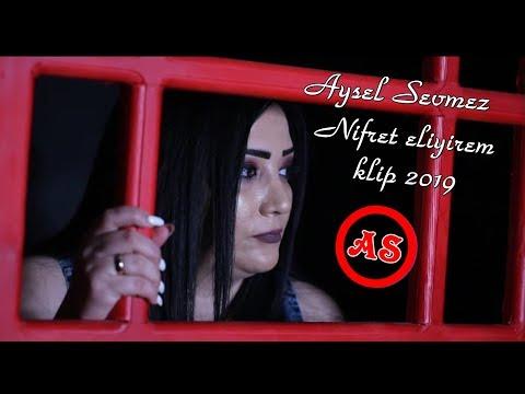 Aysel Sevmez Nifret eliyirem klip  2019 2 ci version mp3 yukle - mp3.DINAMIK.az