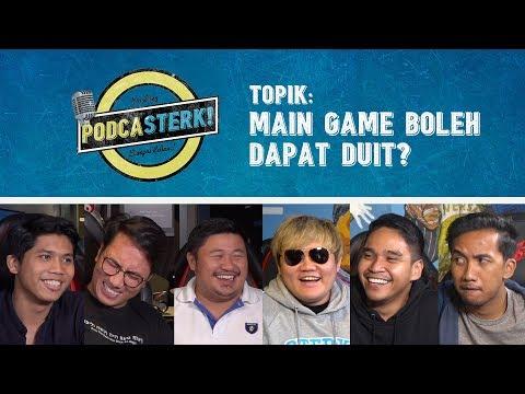 PodcaSTERK!: MAIN GAME BOLEH DAPAT DUIT? w/ Edo & Uncle Cikanok | Sterk Production