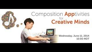 Composition App-tivities for Creative Minds Webinar [59:59]