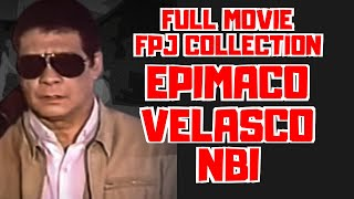 EPIMACO VELSACO : NBI - FULL MOVIE - FPJ COLLECTION