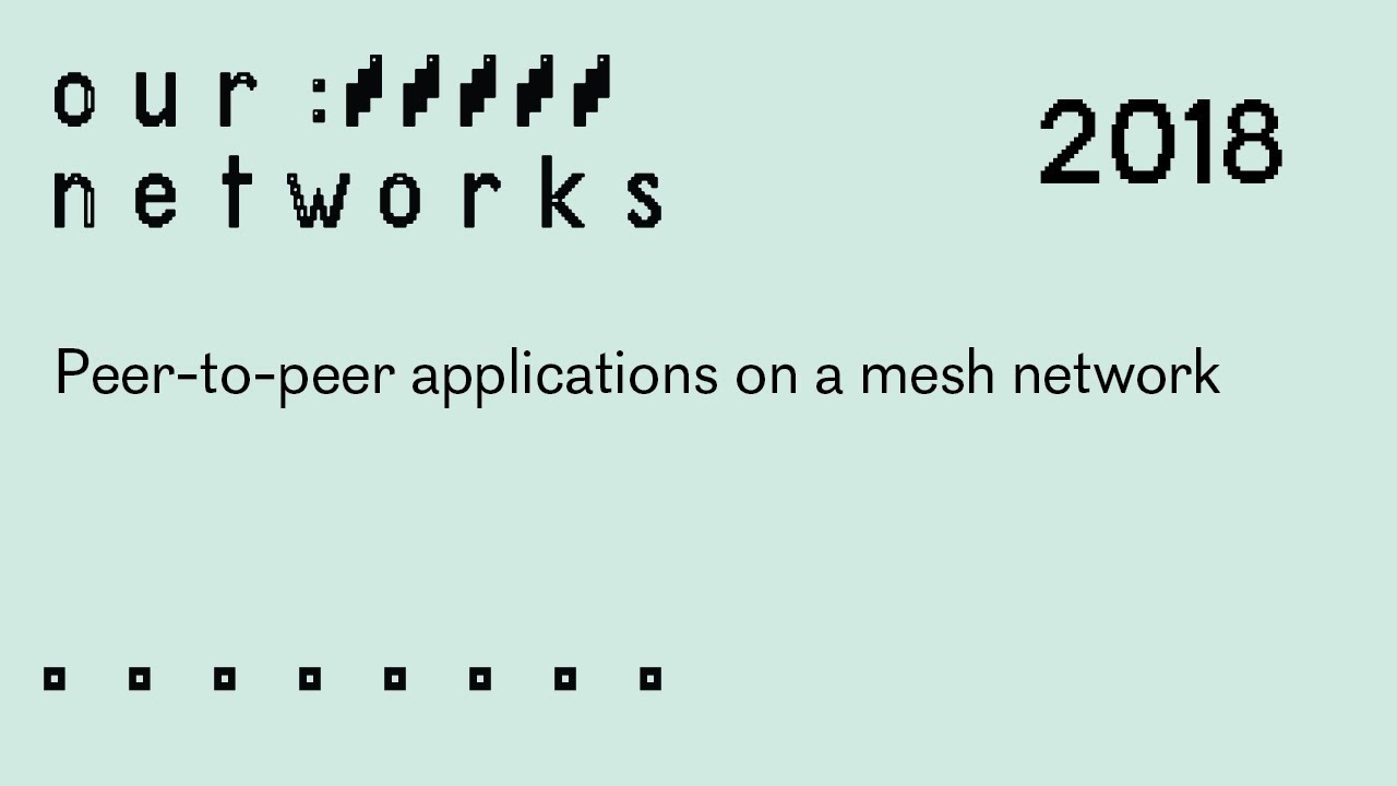 Video thumbnail for Peer-to-peer applications on a mesh network
