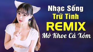nhac-song-tru-tinh-remix-dj-soi-dong-lk-nhac-song-thon-que-mo-to-cho-ca-lang-nghe