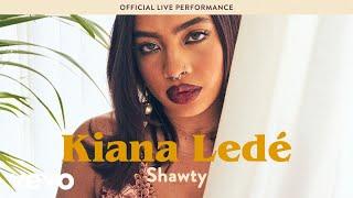 "Kiana Ledé   ""Shawty"" Live Performance | Vevo LIFT"