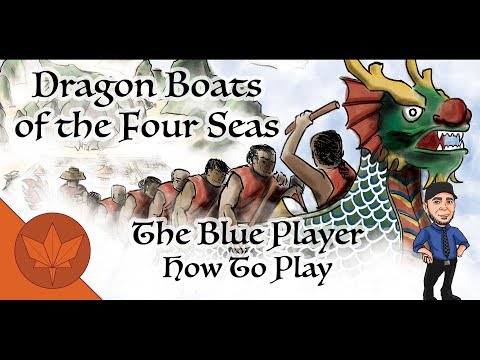 The Blue Player Presents - How To Play Dragon Boats of the Four Seas