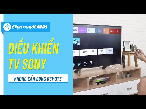 Cách điều khiển Android Tivi Sony bằng điện thoại | Điện máy XANH