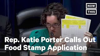 Watch Rep. Katie Porter Slams Food Stamp Application Questions | NowThis
