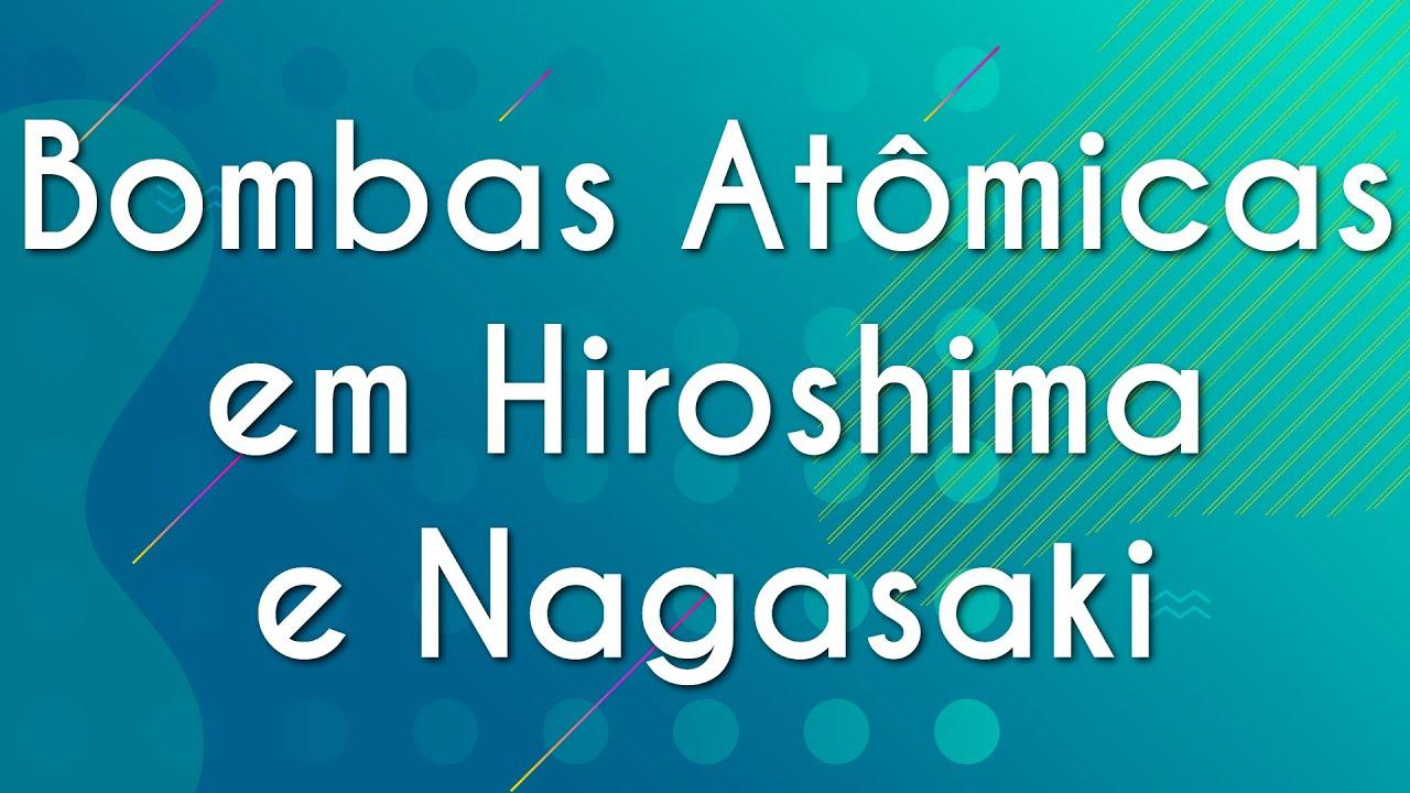 Bombas Atômicas em Hiroshima e Nagasaki