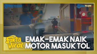 Fakta Viral Video Detik-detik Emak-emak Naik Motor Nekat Masuk Jalan Tol, Bawa Kartu e-Toll di Tas