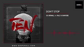 DJ SPINALL   Don't Stop Ft. Falz X Shaydee (Audio Slide)