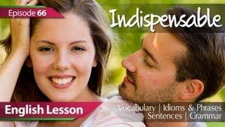Учим Английский,  Daily Video vocabulary... : Daily Video vocabulary - Episode 66 - Indispensable. English